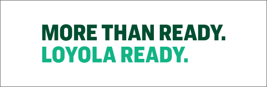 Green text that reads - More than Ready. Loyola Ready.
