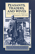 Peasants, Traders, and Wives: Shona Women in the History of Zimbabwe, 1870-1939
