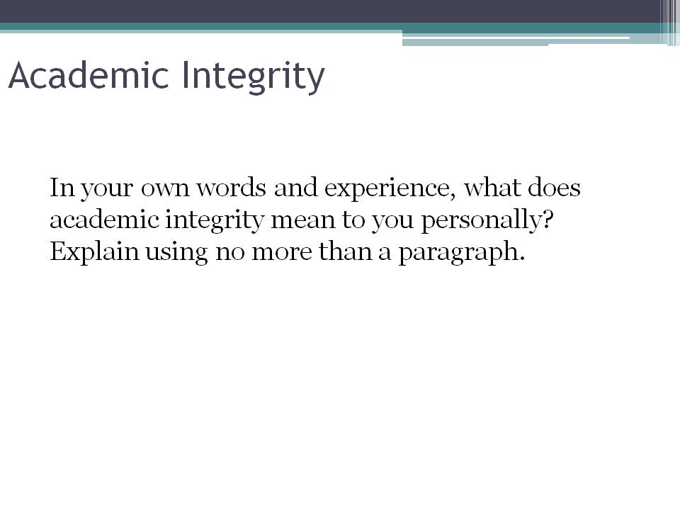 What does academic integrity mean to you personally?
