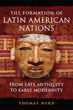 The cover of Dr. Ward's book The Formation of Latin American Nations has a mask on a red and fabric background.
