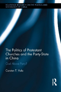 the politics of protestant churches and the party-state in china