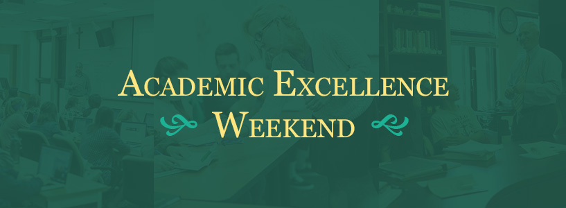 Green banner with text, Academic Excellence Weekend