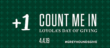 +1; count me in; Loyola's day of giving; 4.4.19; #greyhoundsgive