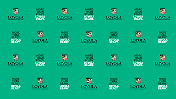 Loyola's logo and 'More Than Ready. Loyola Ready' slogan tiled on green backdrop