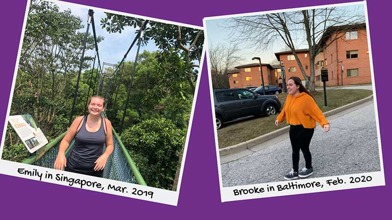 Emily in Singapore, March 2019; and Brooke in Baltimore, February 2020