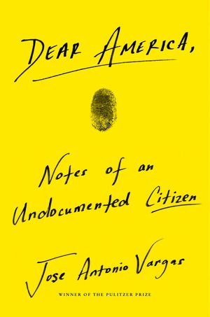 Book Cover Picture of Dear America by Jose Antonio Vargas