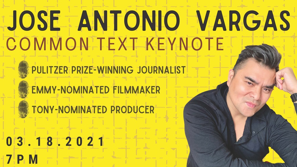 Jose Antonio Vargas Common Text Keynote Advertisement for Thursday, March 18 at 7pm on Zoom
