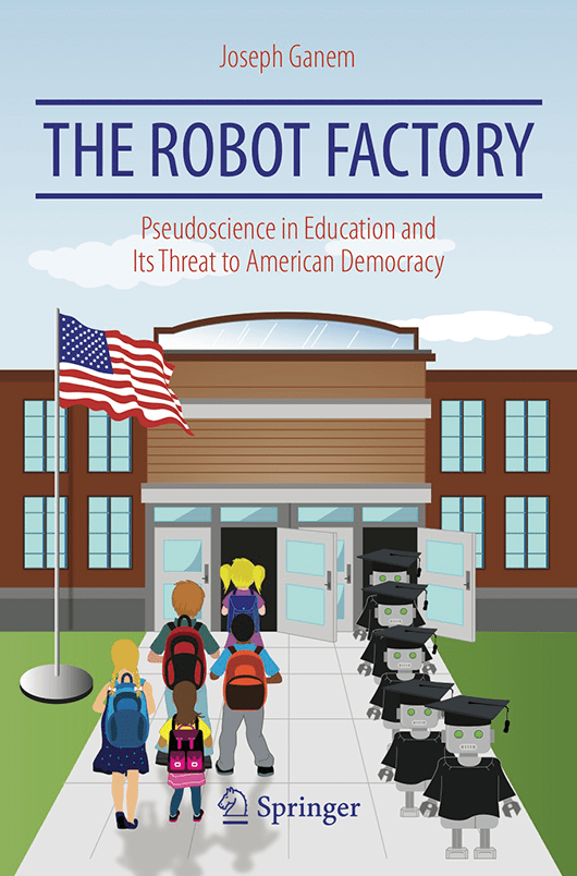 The Robot Factory: Pseudoscience in Education and Its Threat to American Democracy, book cover