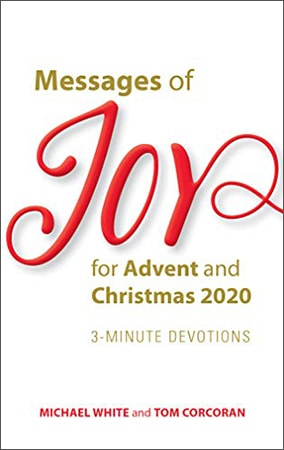 Book cover for 'Messages of Joy for Advent and Christmas 2020: 3 Minute Devotions' by Michael White and Tom Corcoran