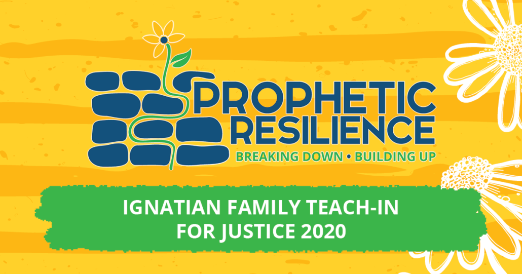 ignatian-family-teach-in-for-justice-2020-prophetic-resilience