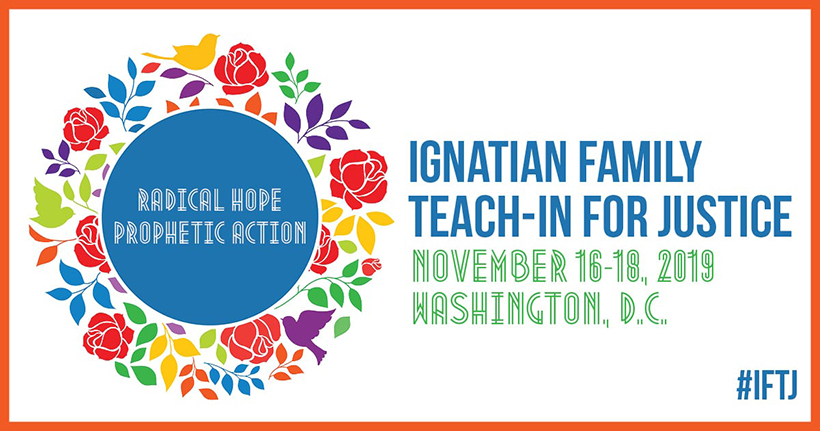 Ignatian Family Teach-In November 16-18, 2019