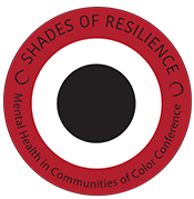 Shades of Resilience Conference: Mental Health in Communities of Color