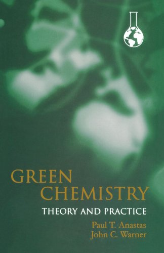 Green Chemistry Theory and Practice book cover