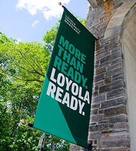 More than Ready. Loyola Ready.