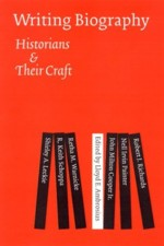 Writing Biography, Historians and Their Craft
