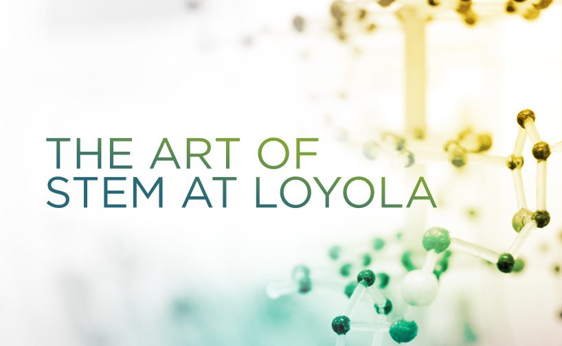The Art of STEM at Loyola