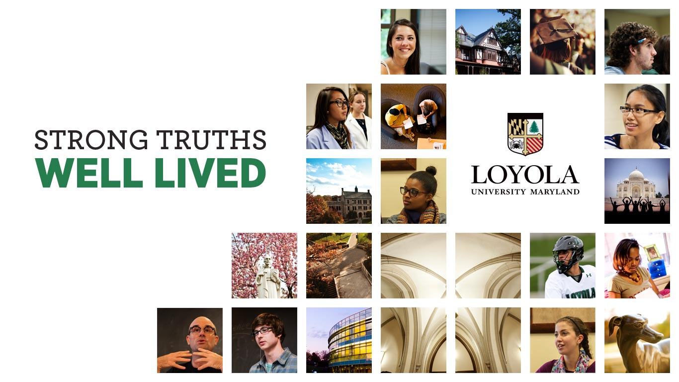 Photo collage with the text 'STRONG TRUTHS WELL LIVED' and the Loyola logo